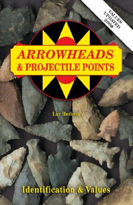 Image for Arrowheads And Projectile Points (Identification & Values (Collector Books))