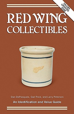 Image for Red Wing Collectibles: An Identification and Value Guide