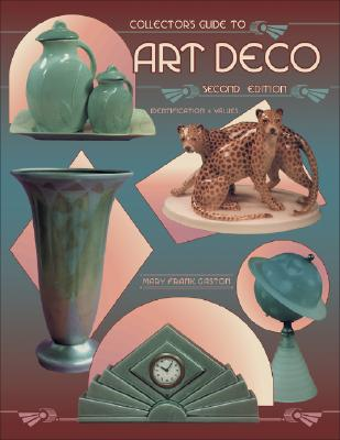 Collector's Guide to Art Deco: Identification & Values, Gaston, Mary Frank