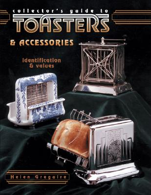 Image for Collector's Guide to Toasters & Accessories: Identification & Values