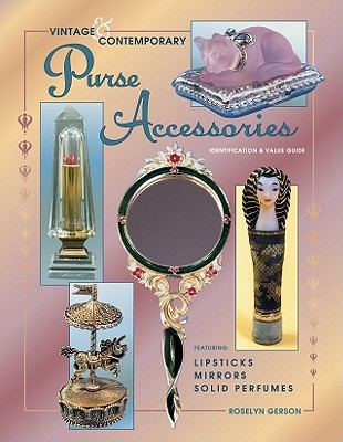 Vintage & Contemporary Purse Accessories: Identification & Value Guide, Gerson, Roselyn