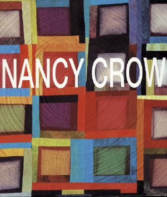 Image for Nancy Crow: Quilts and Influences