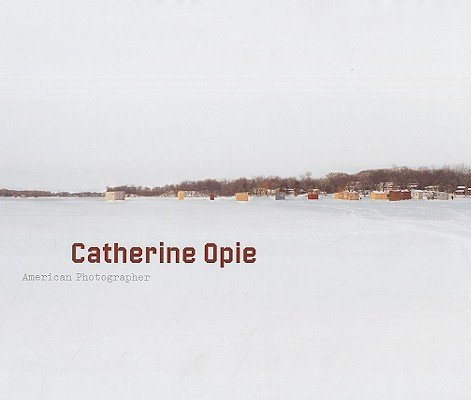 Image for Catherine Opie: American Photographer
