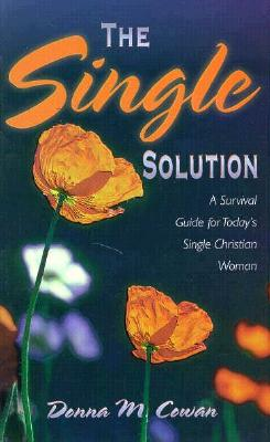 Image for The Single Soulution: The Sexual Survival Guide for Today's Single Christian Woman (Single Solution)