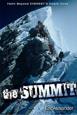Image for The Summit: Faith Beyond Everest's Death Zone