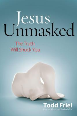 Image for Jesus Unmasked: The Truth Will Shock You