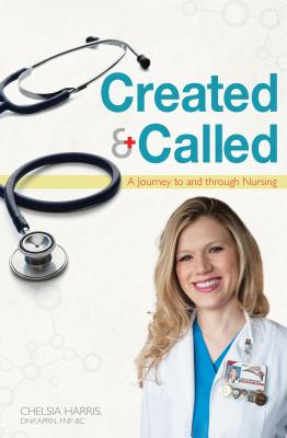 Image for Created & Called: A Journey to and Through Nursing