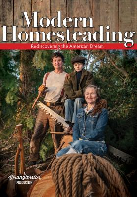 Image for Modern Homesteading: Rediscovering the American Dream