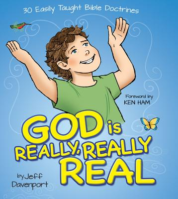 Image for God is Really, Really Real: 30 Easily Taught Bible Doctrines