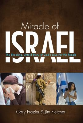 Image for Miracle of Israel: The Shocking, Untold Story of God's Love for His People