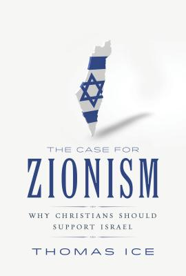 Image for The Case for Zionism: Why Christians Should Support Israel