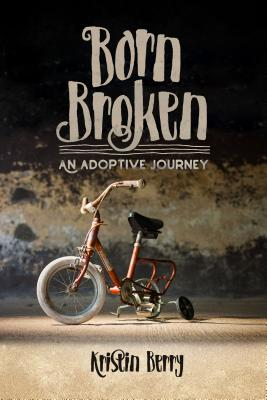 Image for Born Broken: An Adoptive Journey
