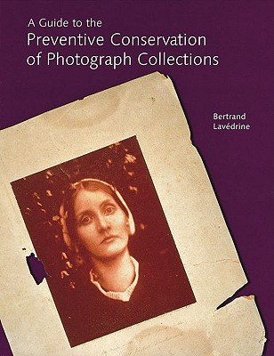 Image for A Guide to the Preventive Conservation of Photograph Collections