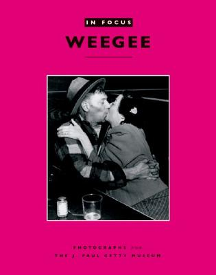 Image for In Focus: Weegee: Photographs from the J. Paul Getty Museum