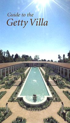 Image for Guide to the Getty Villa (Getty Trust Publications: J. Paul Getty Museum)