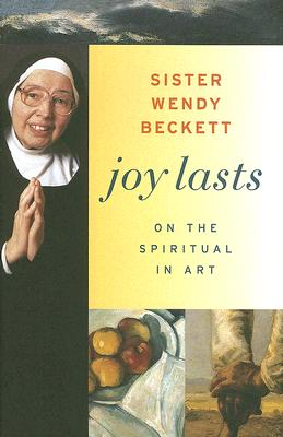 Image for Joy Lasts: On the Spiritual in Art (Getty Trust Publications: J. Paul Getty Museum)