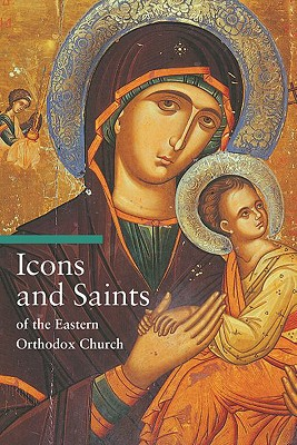 Icons and Saints of the Eastern Orthodox Church, ALFREDO TRADIGO, STEPHEN SARTARELLI