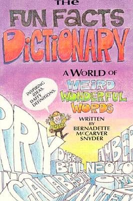 Image for The Fun Facts Dictionary: A World of Weird and Wonderful Words (Three of Three Series)