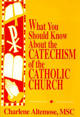 Image for What You Should Know About the Catechism of the Catholic Church