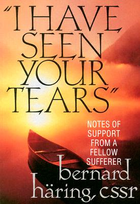 Image for 'I Have Seen Your Tears': Notes of Support from a Fellow Sufferer