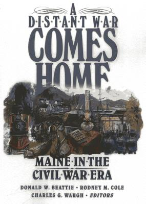 Image for A Distant War Comes Home: Maine in the Civil War Era