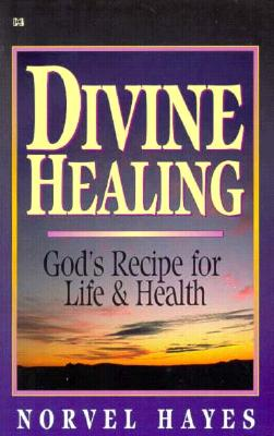 Image for Divine Healing: God's Recipe for Life & Health