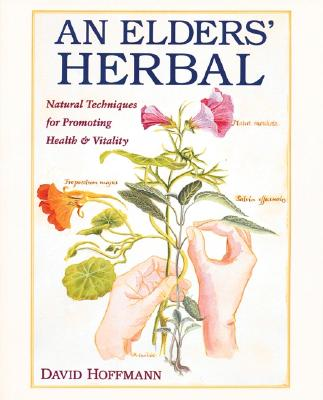 Image for An Elders' Herbal: Natural Techniques for Health and Vitality (Healing Arts Press)