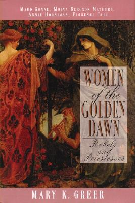 Image for Women of the Golden Dawn: Rebels and Priestesses