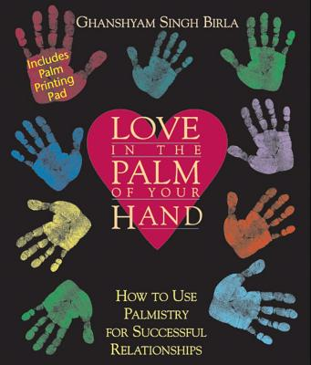Image for Love in the Palm of Your Hand: How to Use Palmistry for Successful Relationships