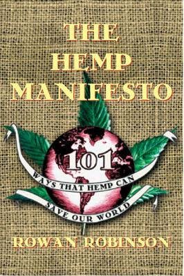Image for The Hemp Manifesto - 101 Ways That Hemp Can Save Our World
