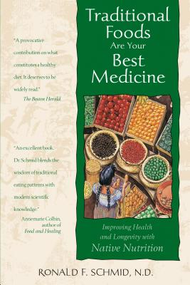 Image for Traditional Foods are Your Best Medicine - Improving Health and Longevity with Native Nutrition
