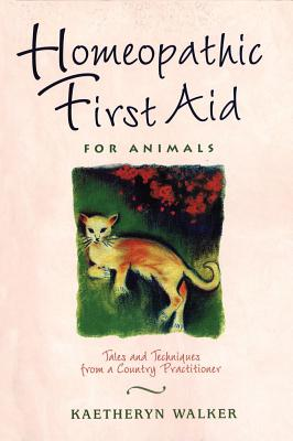 Image for Homeopathic First Aid for Animals : Tales and Techniques from a Country Practitioner