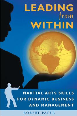 Image for Leading from Within: Martial Arts Skills for Dynamic Business and Management