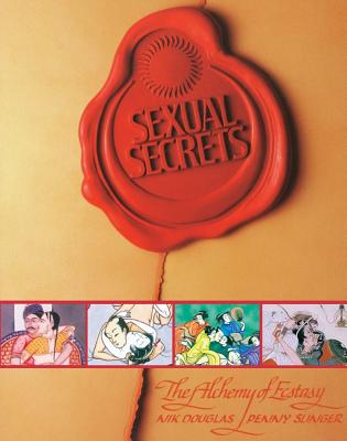 Sexual Secrets: Twentieth Anniversary Edition: The Alchemy of Ecstasy, Douglas, Nik; Slinger, Penny