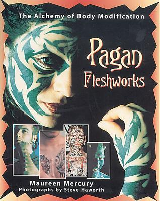 Image for PAGAN FLESHWORKS : THE ALCHEMY OF BODY M