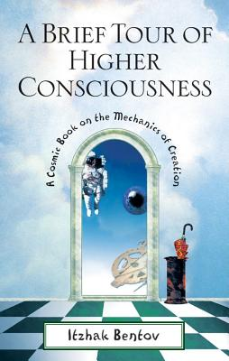 Image for A Brief Tour of Higher Consciousness - A Cosmic Book on the Mechanics of Creation