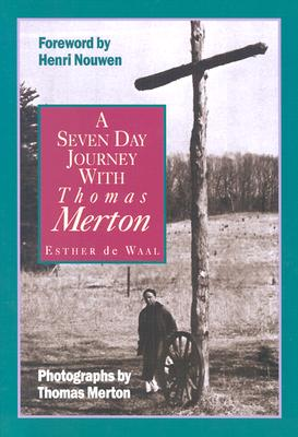 A Seven Day Journey With Thomas Merton, De Waal, Esther