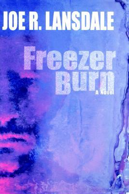 Freezer Burn, Lansdale, Joe R.