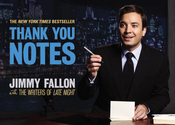 Thank You Notes, Jimmy Fallon, the Writers of Late Night