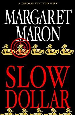 Slow Dollar (Deborah Knott Mysteries), Maron, Margaret