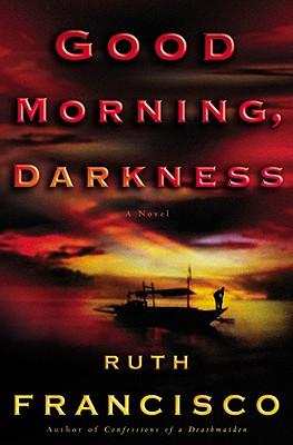 Good Morning, Darkness, Francisco, Ruth