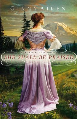 Image for She Shall Be Praised (A Women of Hope Novel)