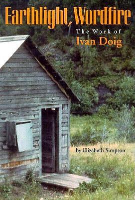 Earthlight, Wordfire: The Work of Ivan Doig (Northwest Folklife), Simpson, Elizabeth