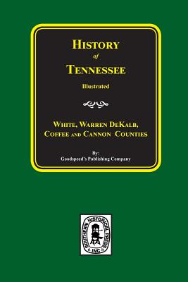 Image for History of Tennessee Illustrated: White, Warren, DeKalb, Coffee, and Cannon Counties