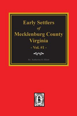 Image for 1: Early Settlers Mecklenburg County Virginia