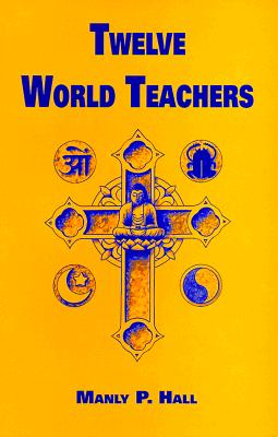Image for Twelve World Teachers: A Summary of Their Lives and Teachings