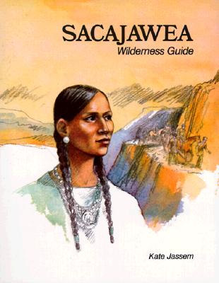 Image for SACAJAWEA: WILDERNESS GUIDE