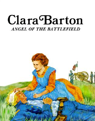 Image for Clara Barton : Angel of the Battlefield (Easy Biographies)
