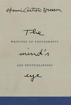 Henri Cartier-Bresson: The Mind's Eye: Writings on Photography and Photographers, Cartier-Bresson, Henri