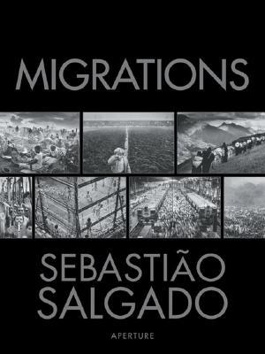Image for Sebastião Salgado: Migrations: Humanity in Transition